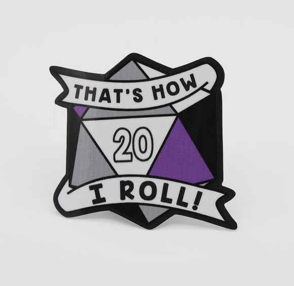 That's How I Roll Asexual Pride Sticker
