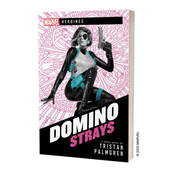 Marvel: Heroines - Domino: Strays Novel