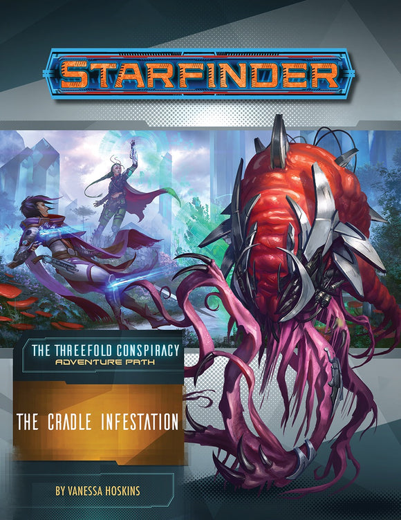 Starfinder RPG Adventure Path The Threefold Conspiracy Part 5 - The Cradle Infestation