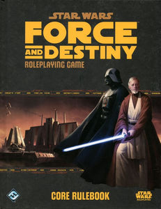 Star Wars RPG: Force and Destiny Core Rulebook