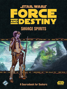 Star Wars RPG: Force and Destiny Savage Spirits