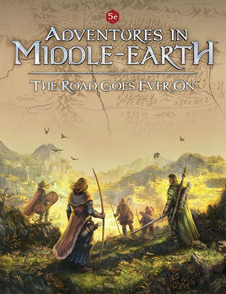 Adventures in Middle-earth The Road Goes Ever On (D&D 5e Compatible)