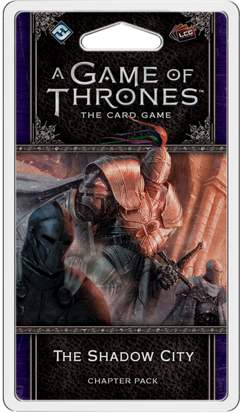 A Game of Thrones: LCG (Second Edition) – The Shadow City