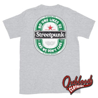 Double-Sided Streetpunk Beer Label T-Shirt - No One Likes Us And We Dont Care