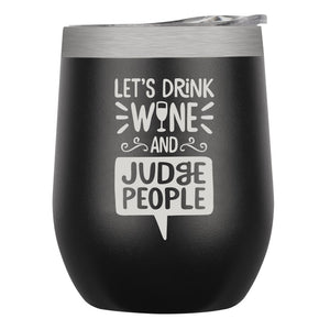 "Stainless Insulated Wine Tumbler – ""Judge People"" in Black"