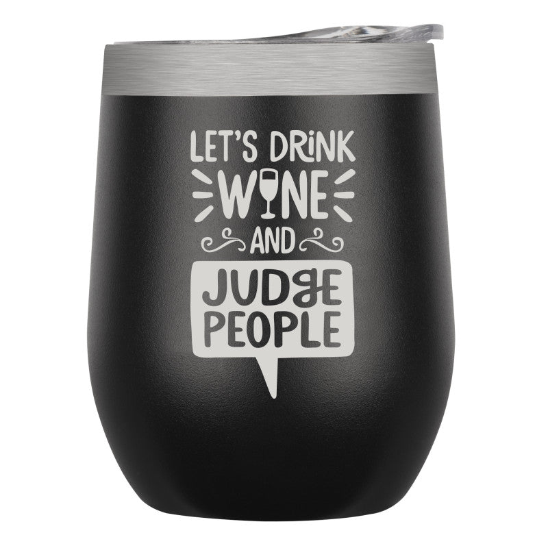 "Stainless Insulated Wine Tumbler – ""Judge People"