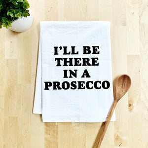 Punny Pun Flour Sack Dish Towel I'll Be There in a Prosecco Moonlight Makers 100% Cotton