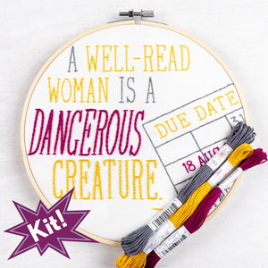Poplush well read woman is a dangerous creature quote Embroidery Kit Original design includes needle floss hoop pre-printed fabric instructions