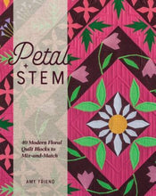 Load image into Gallery viewer, Petal and Stem Amy Friend Paper Piecing Floral Blocks Pattern Book