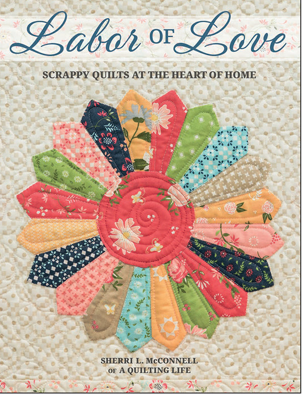 Labor of Love Quilt Book by Sherri McConnell