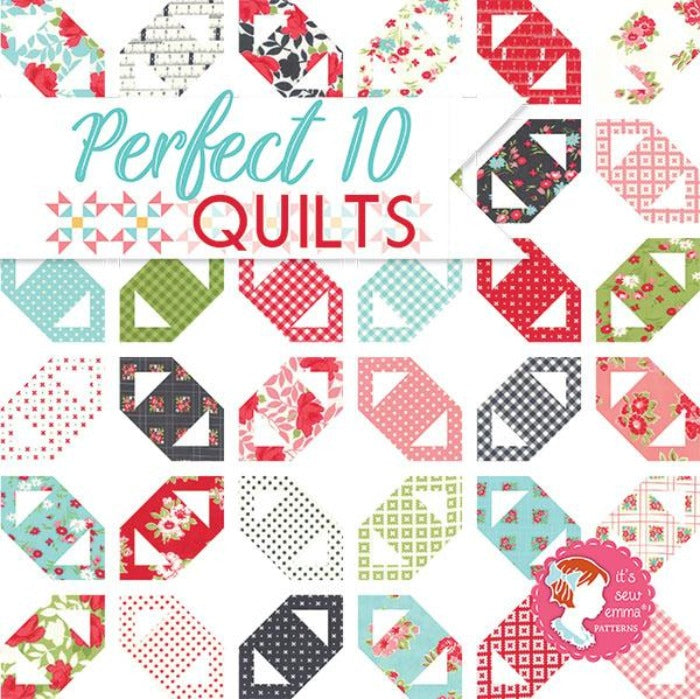 Perfect 10 Quilts by It's Sew Emma Layer Cake Pattern Book
