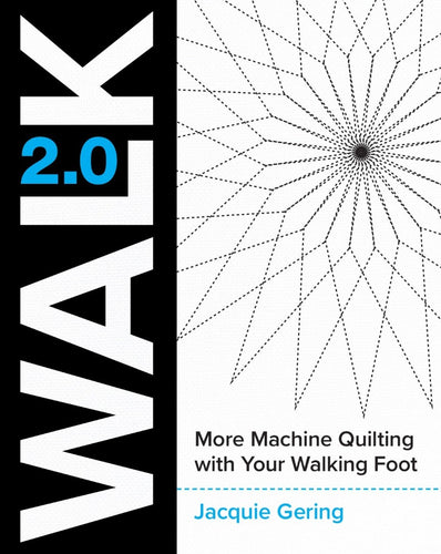 walking foot machine quilt instructions patterns jacquie gering book Walk 2.0 companion to walk 1.0 straight line