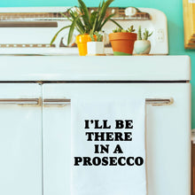Load image into Gallery viewer, Punny Pun Flour Sack Dish Towel I'll Be There in a Prosecco Moonlight Makers 100% Cotton