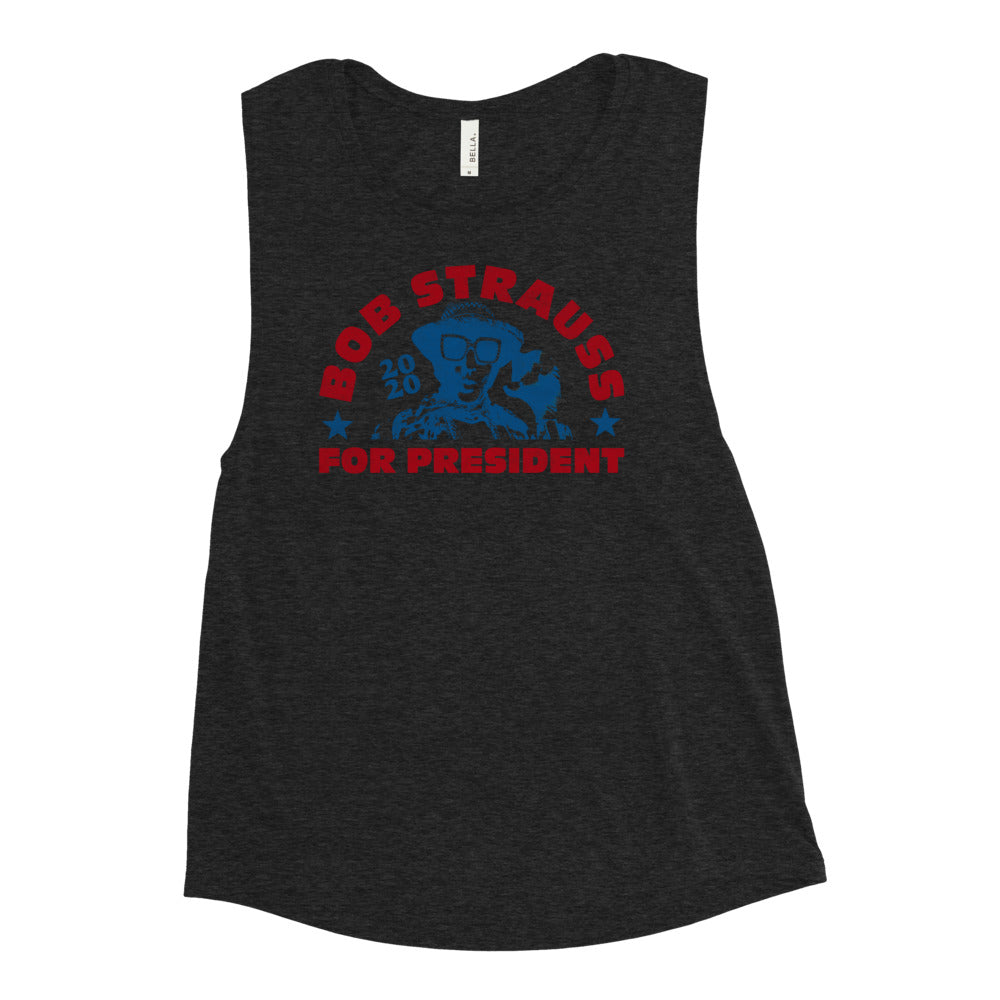 Bob Strauss for President - Ladies' Muscle Tank