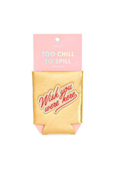 ban.do TOO CHILL TO SPILL DRINK SLEEVE - WISH YOU WERE HERE