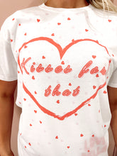 "Load image into Gallery viewer, ""Kisses For That' T- Shirt"