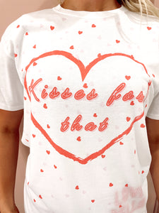 """Kisses For That' T- Shirt"