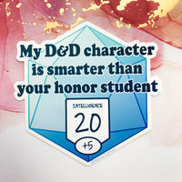 My D&D Character is Smarter than your Honor Student Sticker