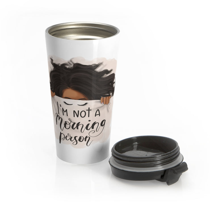 I`m not a morning person Stainless Steel Travel Mug