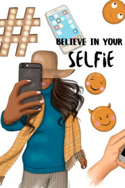 Believe In Your Selfie Clipart