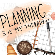 Planning Is My Therapy Sublimation Png