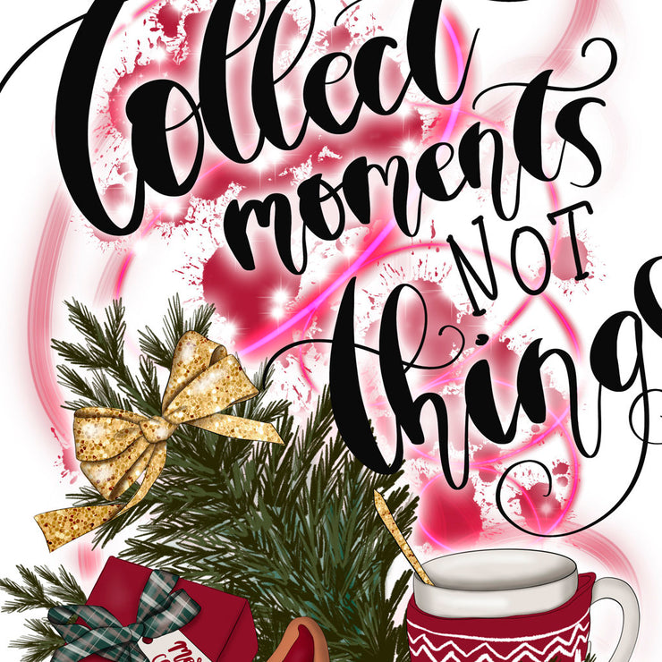 Collect Moments Not Things Sublimation Png