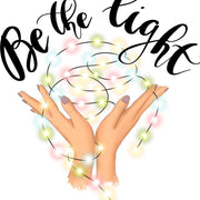 Be The Light Sublimation Instant Download