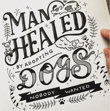 Handlettering example: Man Healed by adopting Dogs nobody wanted.