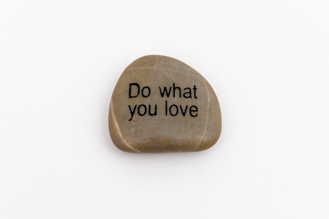 "Inspiration River Rock <br>  "" Do what you love"""