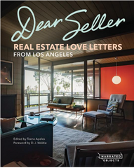 Dear Seller: Real Estate Love Letters from Los Angeles