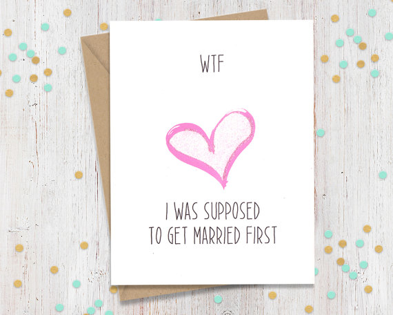 I Was Supposed To Get Married First Heart Card