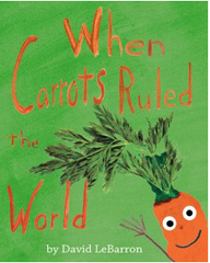 When Carrots Ruled the World Book