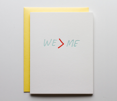 We is greater than Me Card