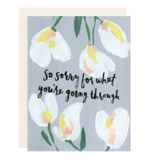 So Sorry You Are Going Through This Card