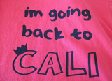 Going Back To Cali Tee