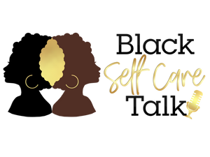 Black Self Care Talk