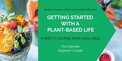 6 Week Online Program - Getting started On A Plant Based Lifestyle