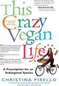 This Crazy Vegan Life by C Pirello