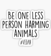 Vegan - Be One Less Person Harming Animals - Sticker