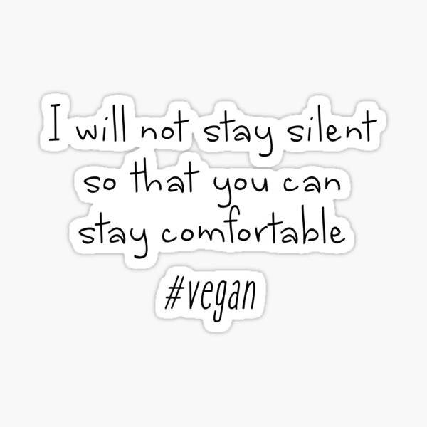 Vegan - I Will Not Stay Silent - Sticker