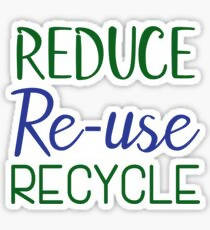 Reduce Re-use Recycle - Sticker