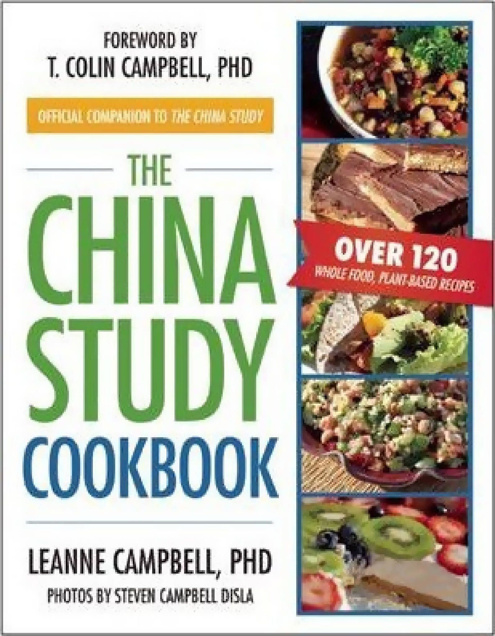 China Study Cookbook by Leanne Campbell