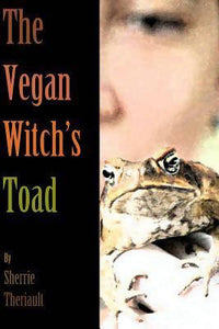 The Vegan Witches Toad by S Theriault