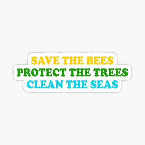 Save The Bees, Protect The Trees, Clean The Seas #2 - Sticker