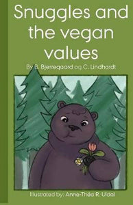 Snuggles and the Vegan Values by B Bjerregaard