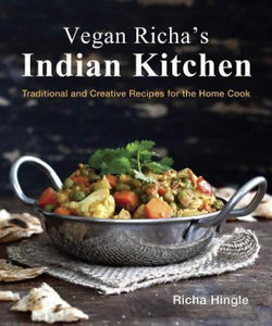 Vegan Richa's Indian Kitchen by Richa Hingle