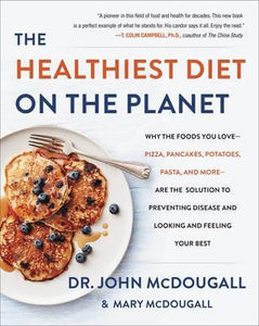 Healthiest Diet on the Planet by J McDougall