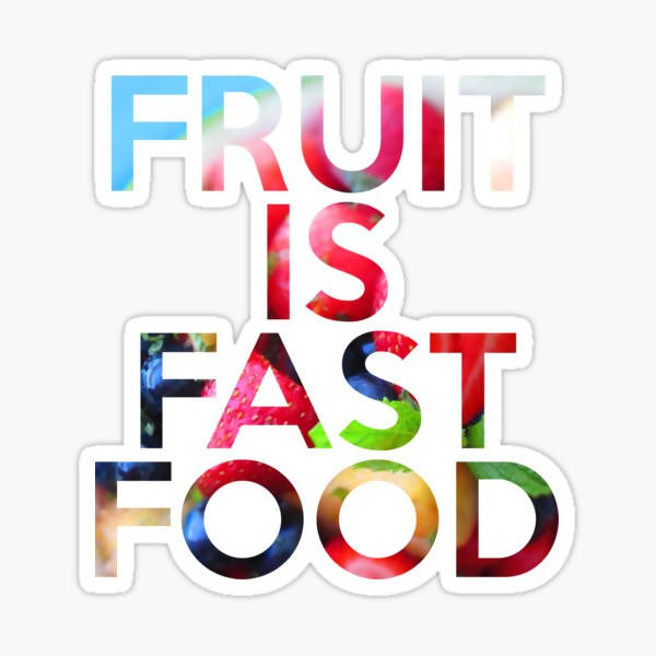 Fruit Is Fast Food Sticker
