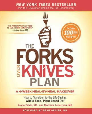 Forks Over Knives Plan by A Pulde & M Lederman