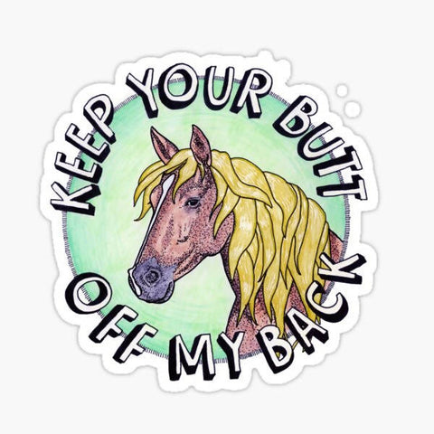 Keep Your Butt Off My Back Sticker